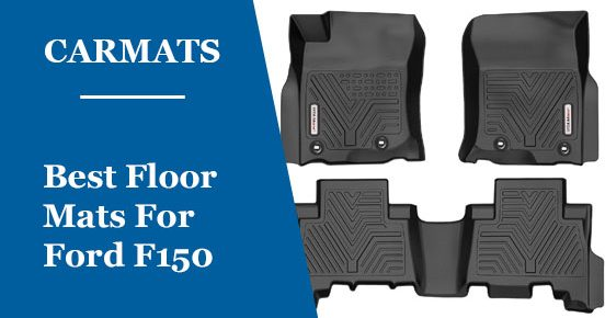 Best Floor Mats For Ford F150